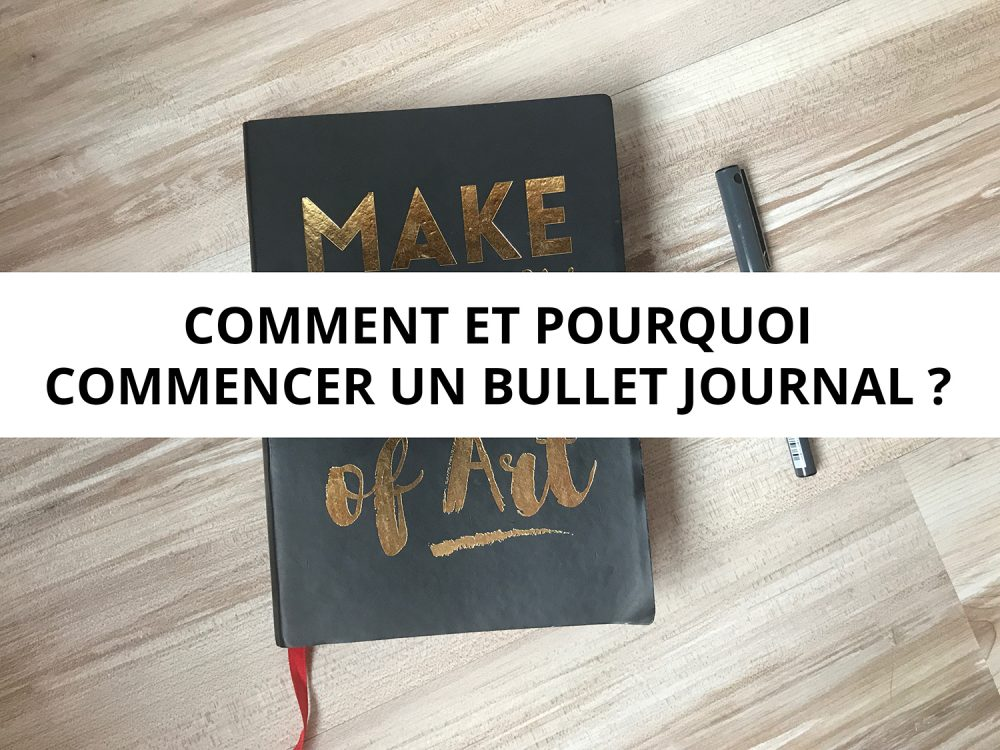 Commencer un Bullet Journal - (+Podcast)