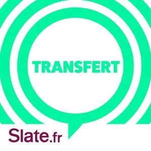 Transfert Podcast Slate.fr