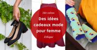 Des idées cadeaux mode pour femme