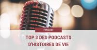 Top 3 des podcasts d'histoires de vie