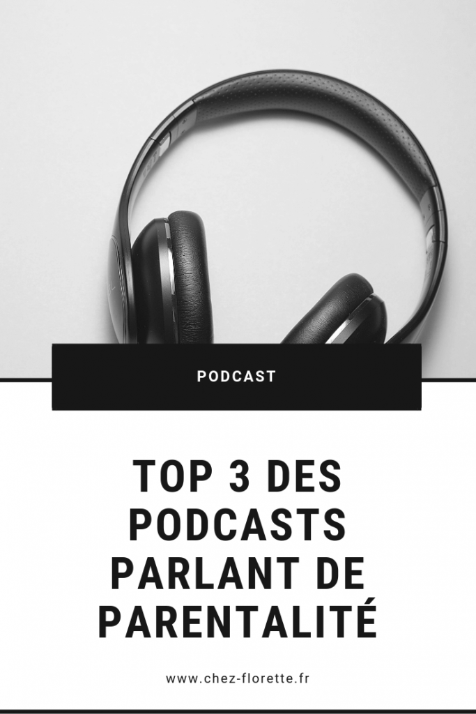 Top 3 des podcasts parlant de parentalité